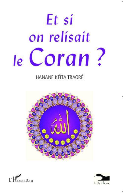 Hanane Traoré Kéïta Et si on relisait le Coran ?