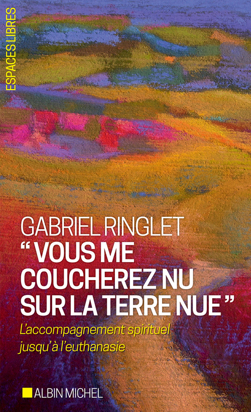 Gabriel Ringlet Vous me coucherez nu sur la terre nue