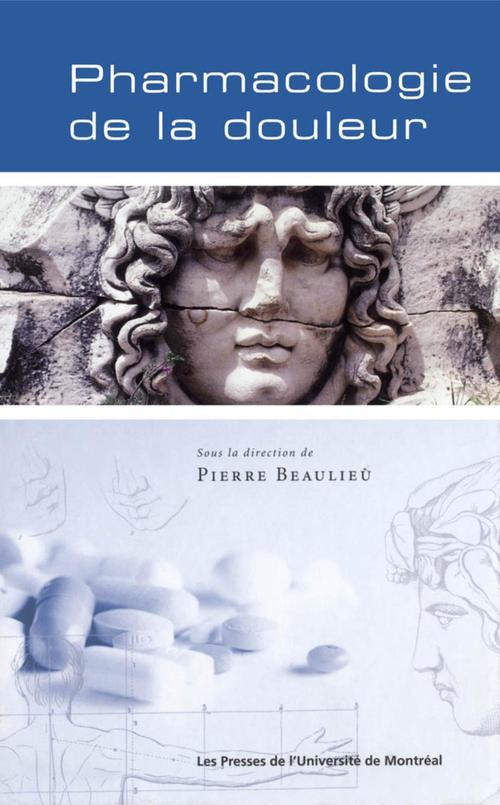 Pierre Beaulieu Pharmacologie de la douleur