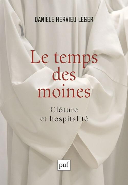 Danièle Hervieu-Léger Le temps des moines