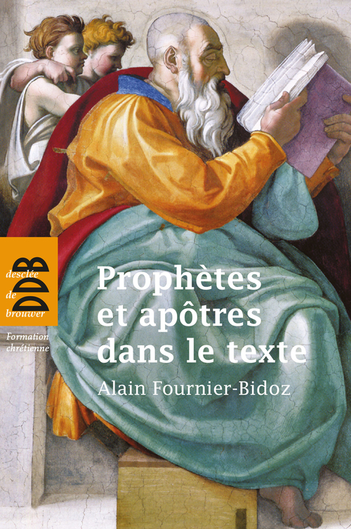Prophètes et apôtres dans le texte