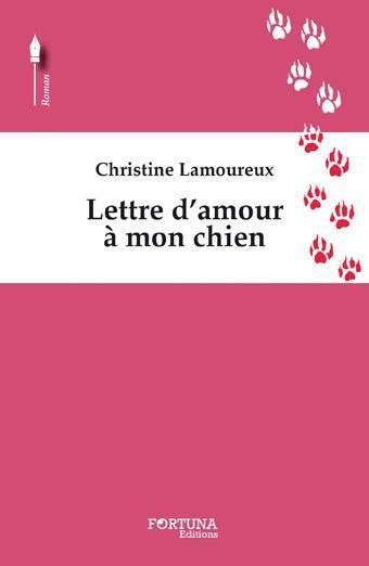 Christine Lamoureux Lettre d'amour à mon chien