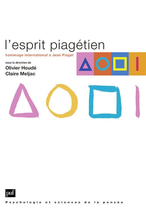 Olivier Houdé L'esprit piagétien