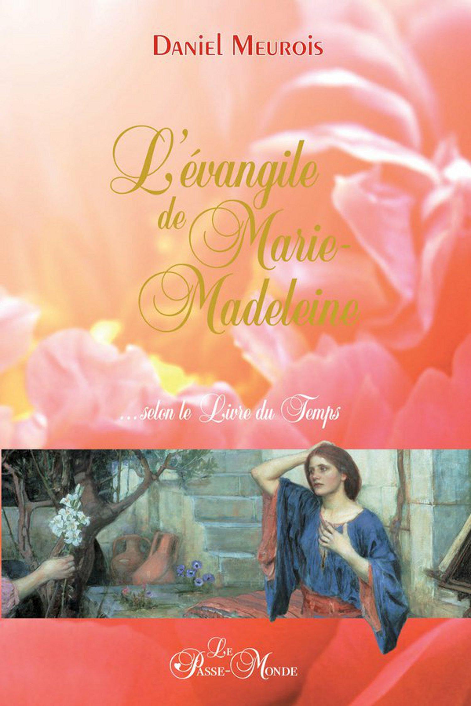 Daniel Meurois L'évangile de Marie-Madeleine...