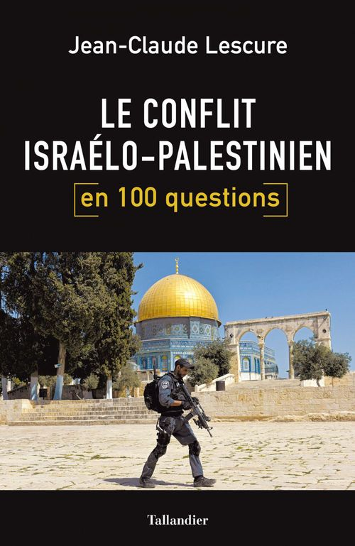 Le conlfit israelo-palestinien en 100 questions