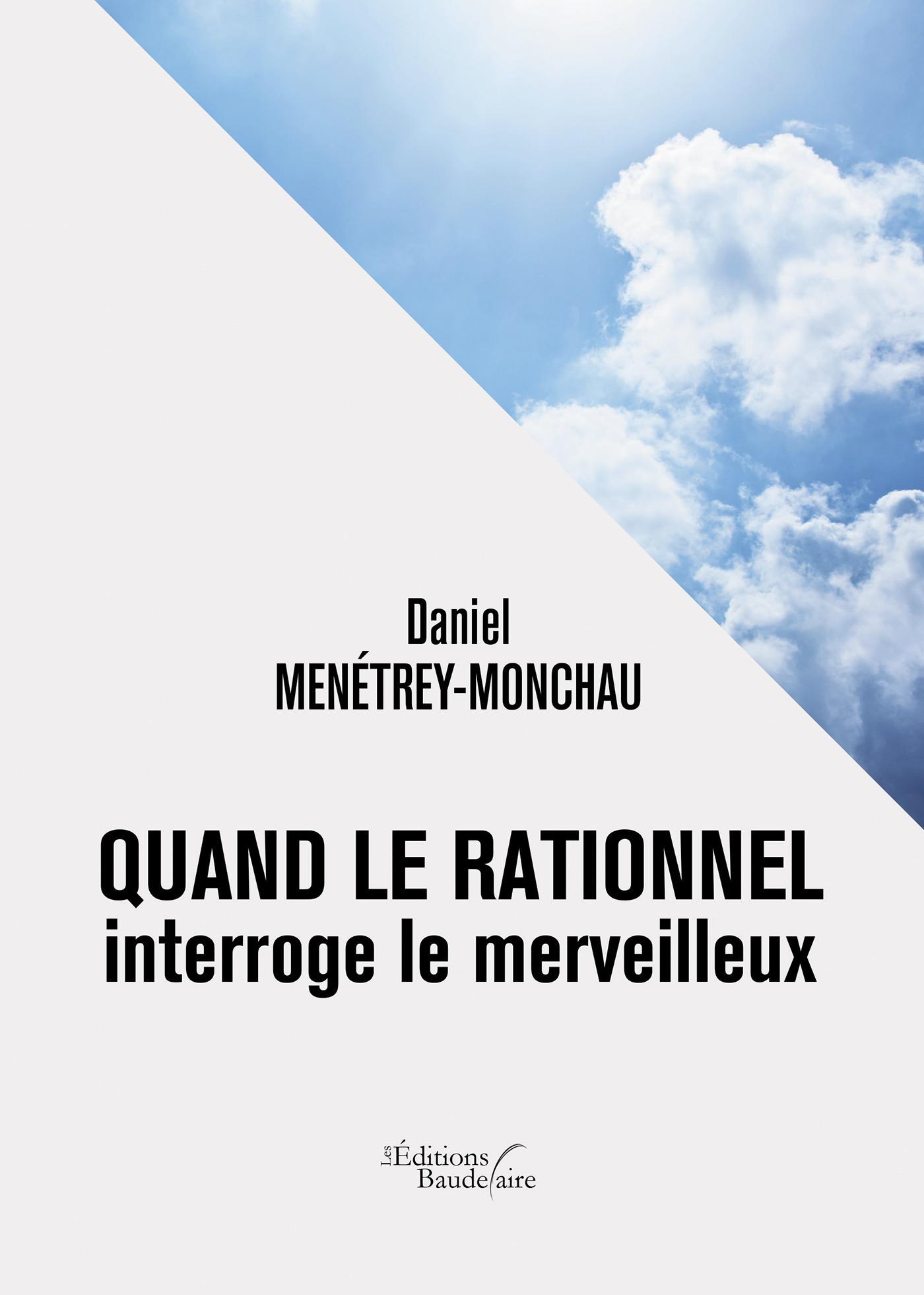 Daniel Menétrey-Monchau Quand le rationnel interroge le merveilleux