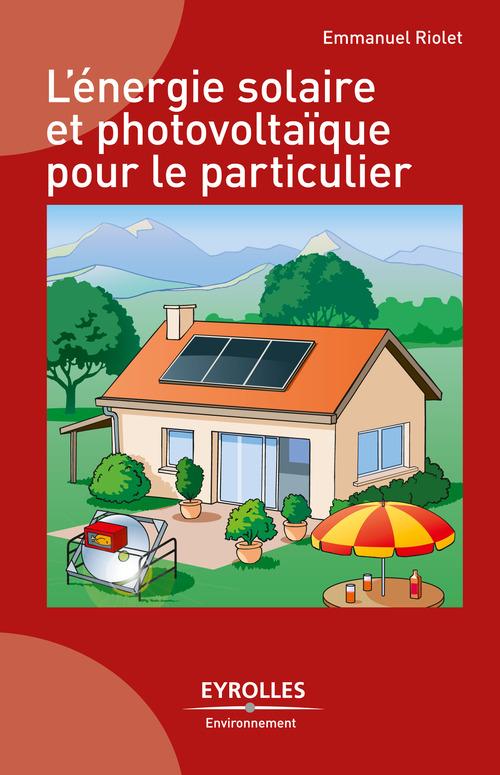 Emmanuel Riolet L'énergie solaire et photovoltaïque pour le particulier