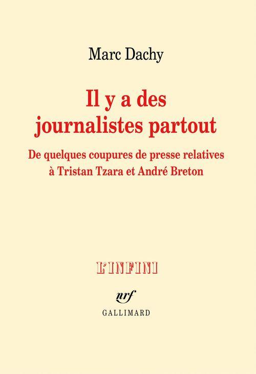 Il y a des journalistes partout ; de quelques coupures de presse relatives à Tristan Tzara et André Breton