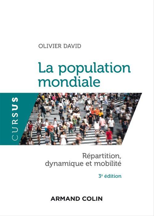 Olivier David La population mondiale - 3e édition