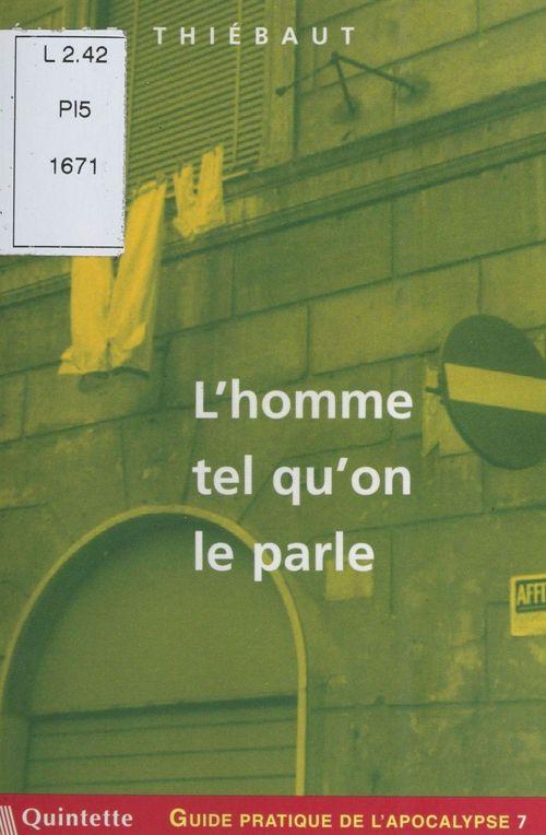 Élise Thiébaut Guide pratique de l'apocalypse (7) : L'homme tel qu'on le parle