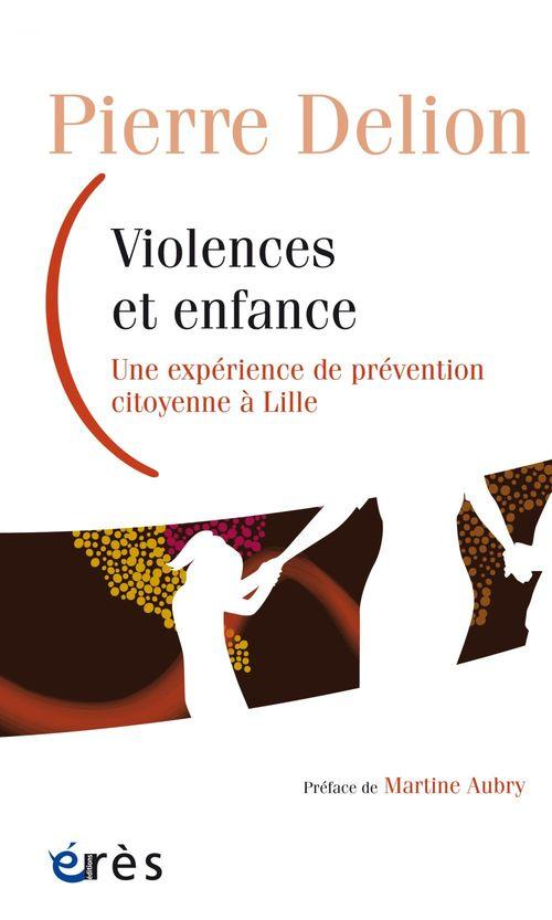 Violences et enfance ; une expérience de prévention citoyenne à Lille