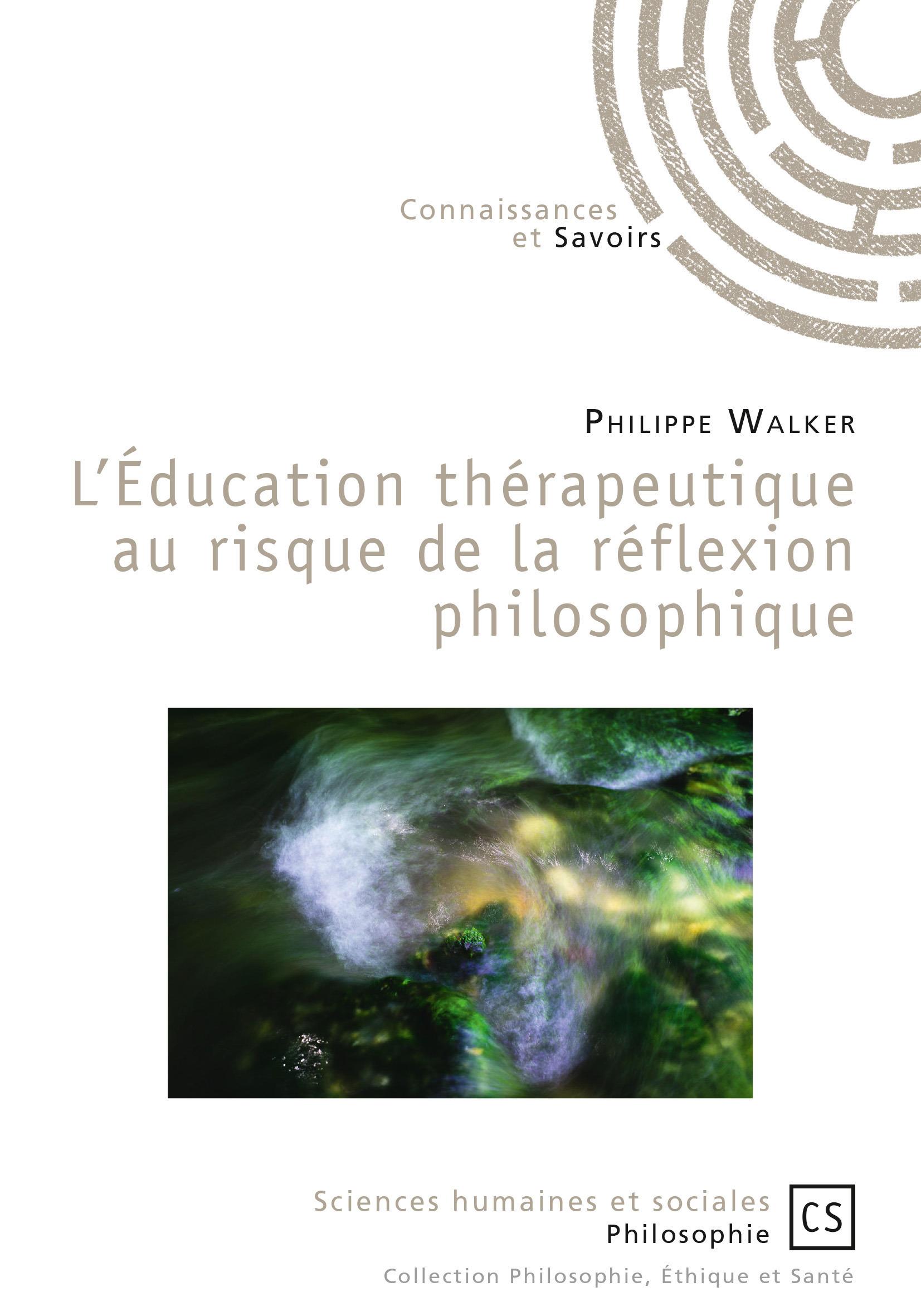 Philippe Walker L'éducation thérapeutique au risque de la réflexion philosophique