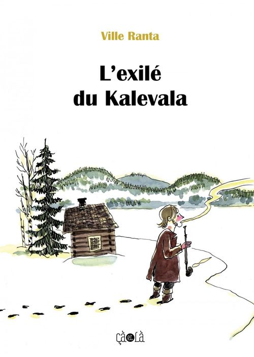 VILLE RANTA L'exilé du Kalevala - Tome 1 - L'exilé du Kalevala