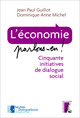 L'economie parlons en ! ; cinquante initiatives de dialogue social