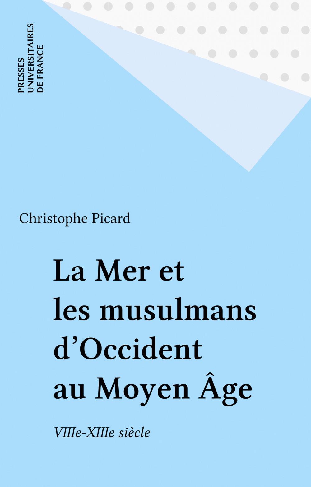 La Mer et les musulmans d'Occident au Moyen Âge