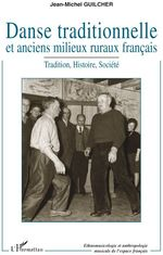 Danse traditionnelle et anciens milieux ruraux franais ; tradition, histoire, socit