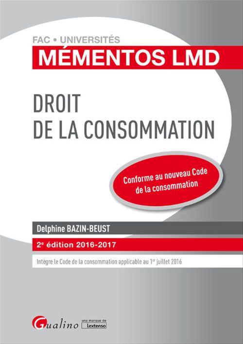 Mémentos LMD - Droit de la consommation 2016-2017 - 2e édition