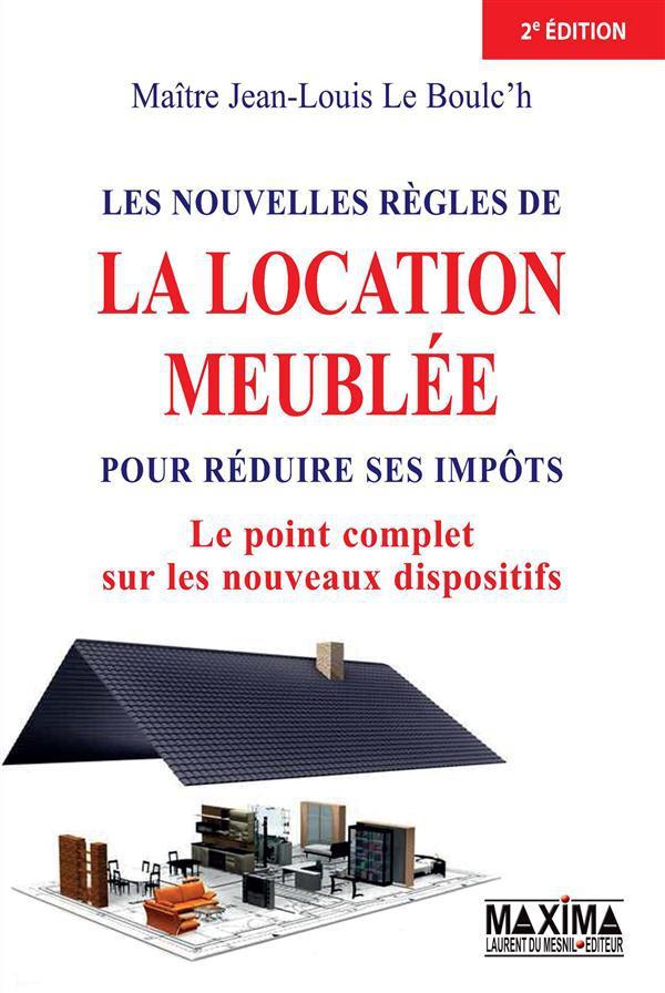 Jean-Louis Le Boulc'H Les nouvelles règles de la location meublée pour réduire ses impôts