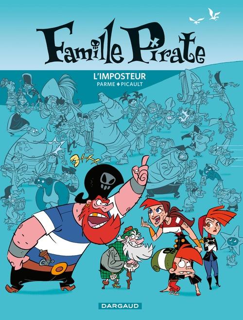 Aude Picault Famille Pirate - Tome 2 - L'Imposteur