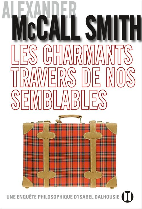 Alexander McCall Smith Les charmants travers de nos semblables
