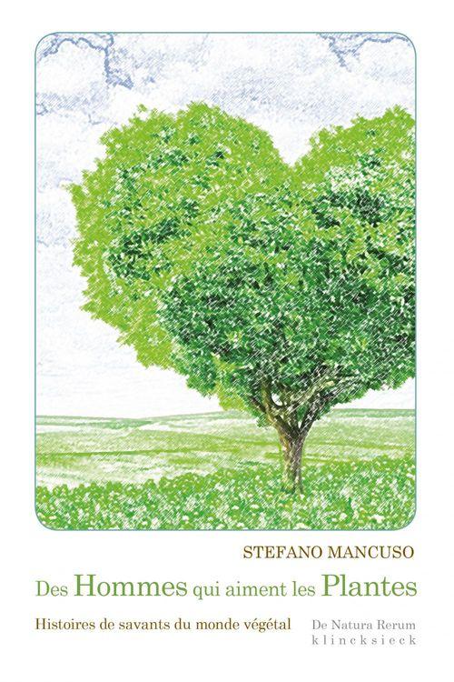 Stefano Mancuso Des hommes qui aiment les plantes