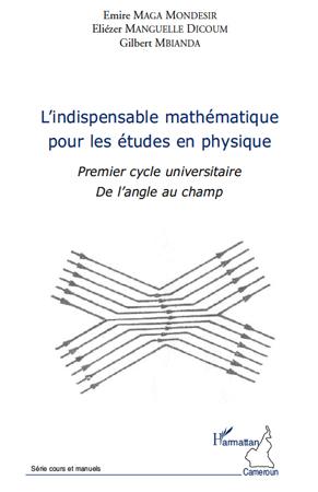 Collectif Indispensable mathématique pour les études en physique premier cycle universitaire de l'angle au cha
