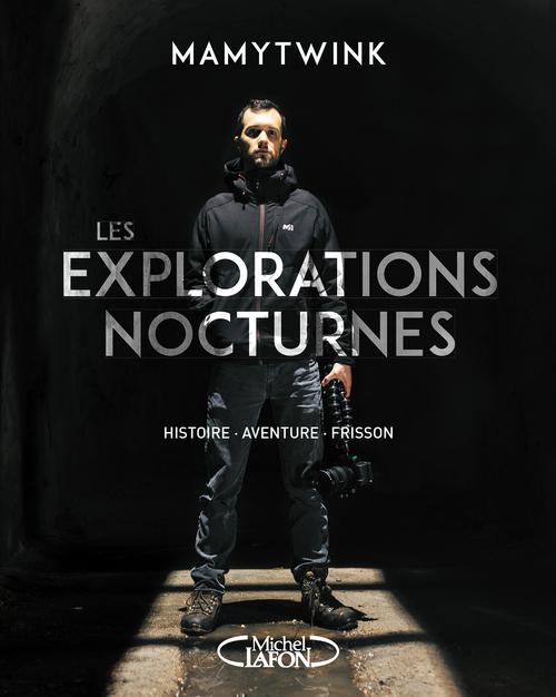 Mamytwink Les explorations nocturnes - Histoire, aventure, frisson
