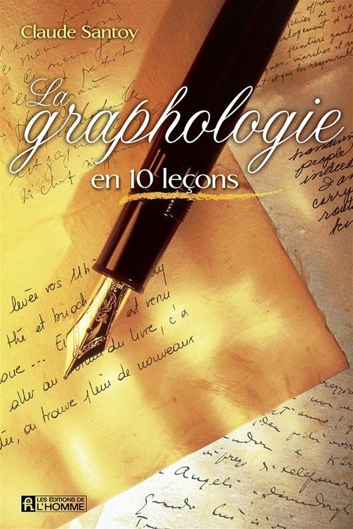 Claude Santoy La graphologie en 10 leçons