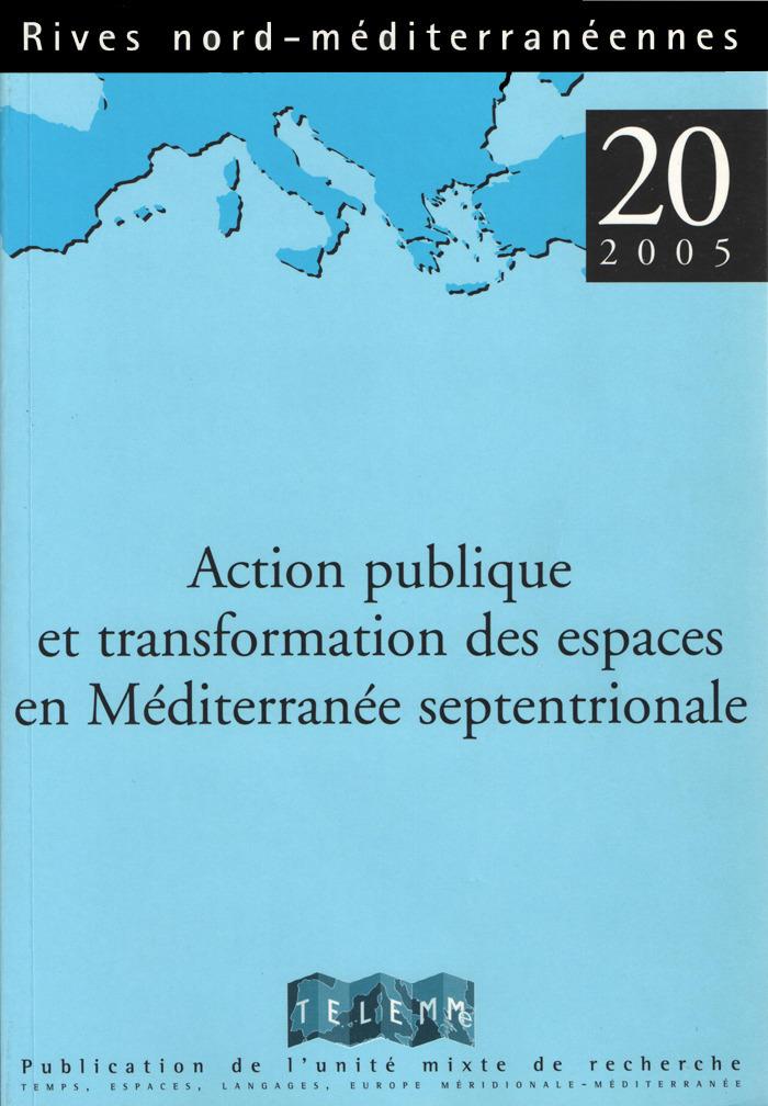 20 | 2005 - Action publique et transformation des espaces en Méditerranée septentrionale - Rives