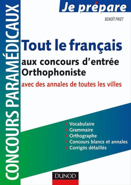 Benoît Priet Tout le français au concours d'entrée Orthophoniste - Vocabulaire, orthographe, grammaire