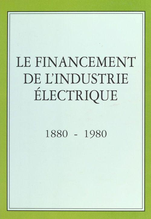 Le financement de l'industrie électrique (1880-1980)