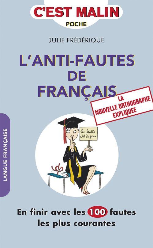 Julie Frédérique L'anti-fautes de français, c'est malin