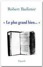 Robert Badinter « Le plus grand bien... »