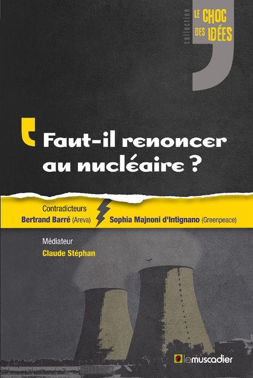 Claude Stéphan Faut-il renoncer au nucléaire?