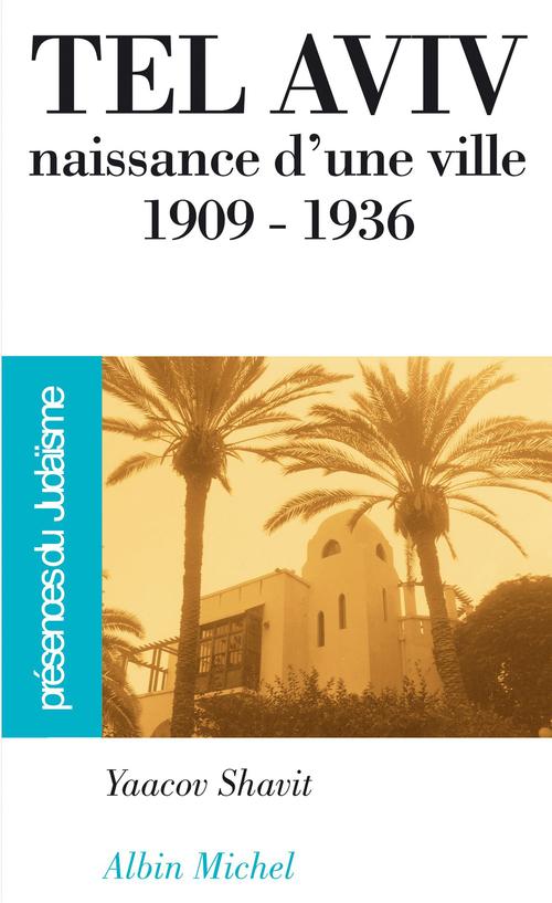 Tel Aviv, naissance d'une ville (1909-1936)