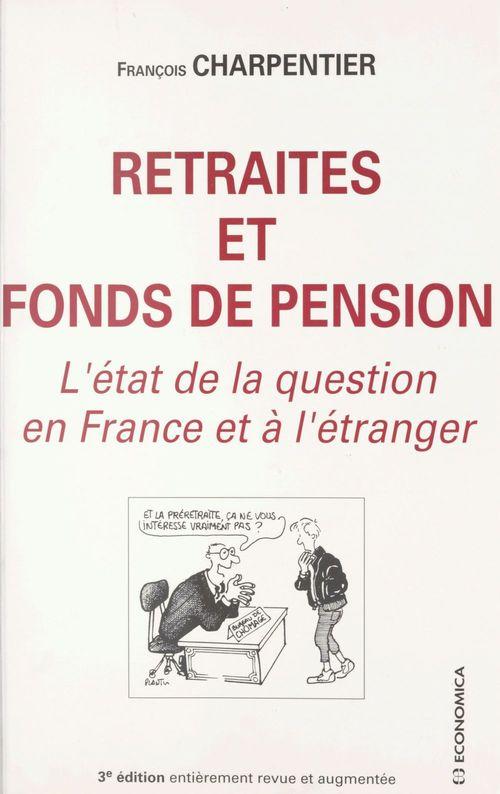 Retraites et fonds de pension : l'état de la question en France et à l'étranger