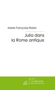 Marie-françoise Raisin Julia dans la Rome antique