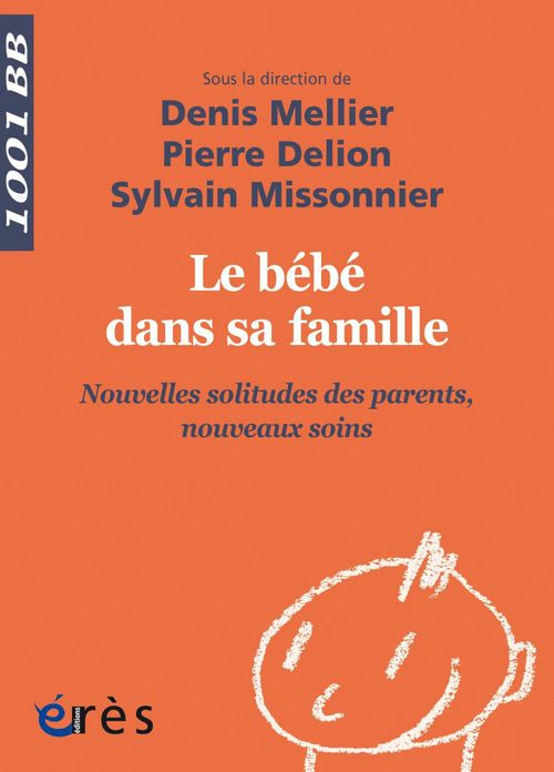 Pierre Delion Le bébé dans sa famille - 1001BB n°144