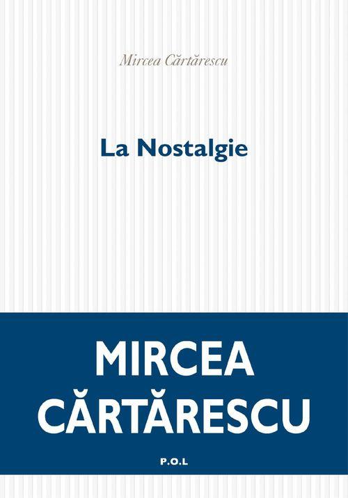 Mircea Cartarescu La Nostalgie