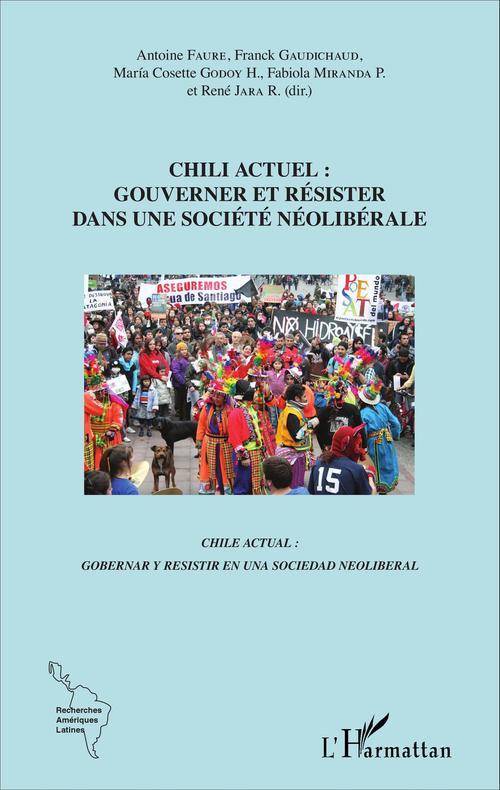 Antoine Faure Chili actuel : gouverner et résister dans une société néolibérale