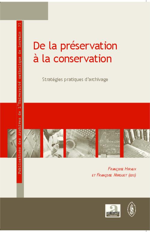 Francoise Mirguet Francoise Hiraux De la préservation à la conservation ; stratégies pratiques d'archivage