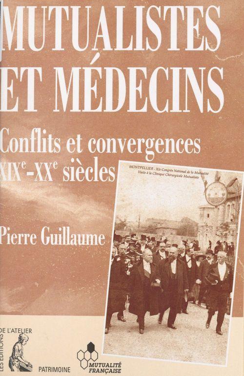 Mutualistes et médecins : conflits et convergences, 19e-20e siècles