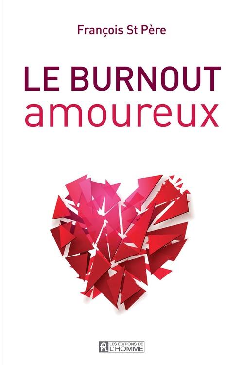 Francois Saint-Pere Le burnout amoureux