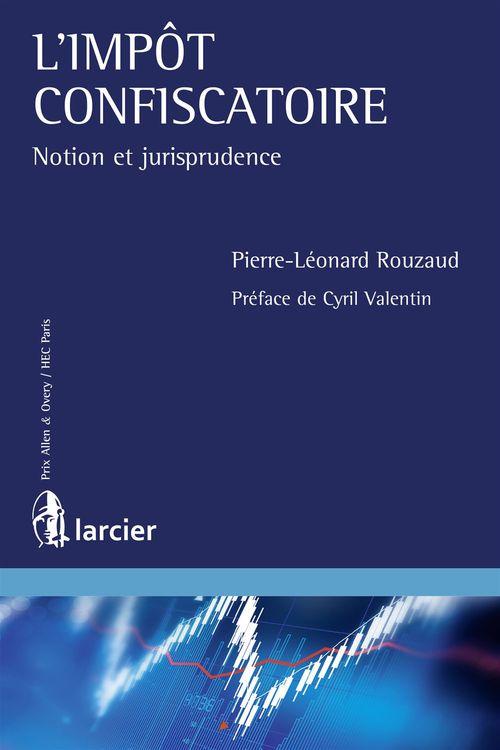 Pierre-Léonard Rouzaud L'impot confiscatoire