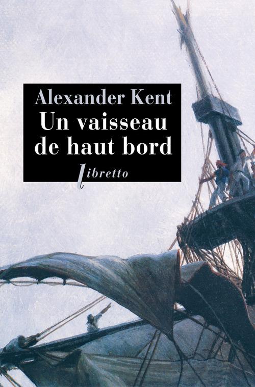 Alexander Kent Un vaisseau de haut bord