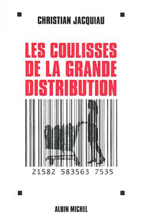 Les Coulisses de la grande distribution