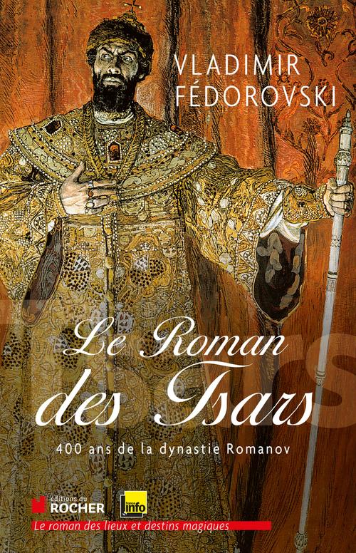 Vladimir Fédorovski Le roman des tsars