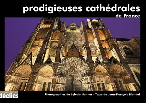 Jean-François Blondel Prodigieuses cathédrales de France