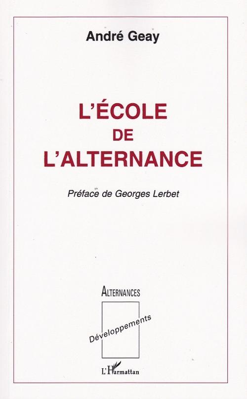 André Geay L'école de l'alternance