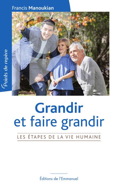 Francis Manoukian Grandir et faire grandir